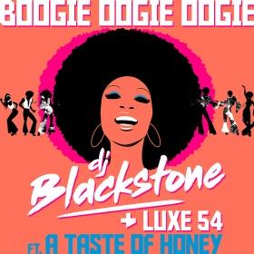 DJ BLACKSTONE & LUXE 54 FT. A TASTE OF HONEY - BOOGIE OOGIE OOGIE